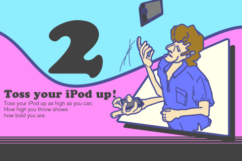 Toss your iPod up